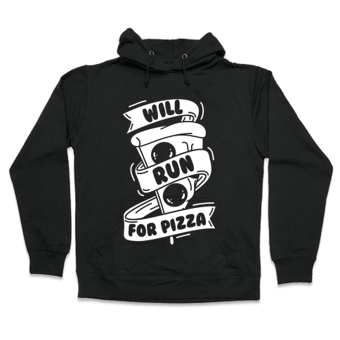 Will Run For Pizza Hooded Sweatshirt