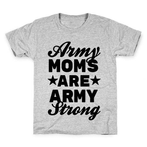 Army Moms Are Army Strong Kids T-Shirt