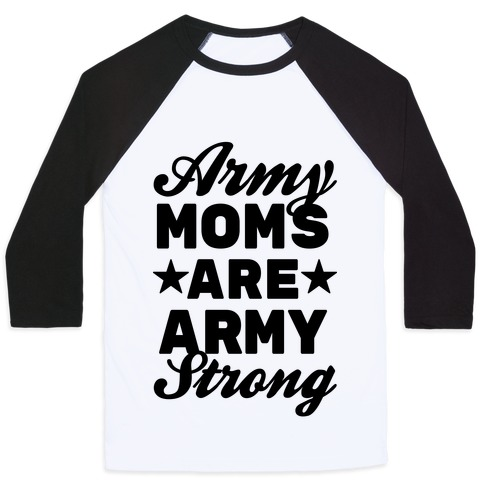 Army Moms Are Army Strong Baseball Tee