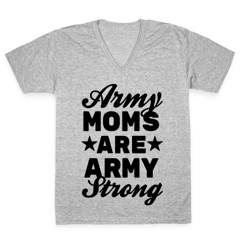 Army Moms Are Army Strong V-Neck Tee Shirt