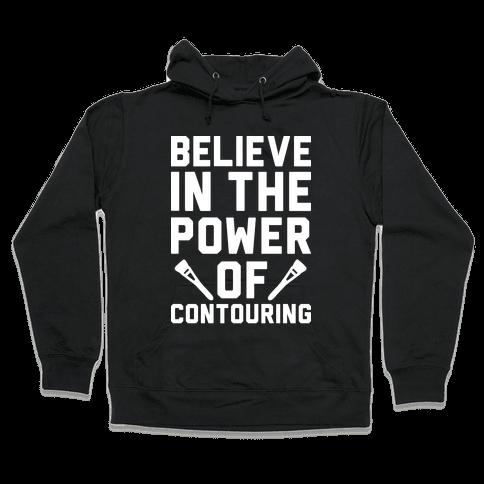 Believe In The Power of Contouring Hooded Sweatshirt