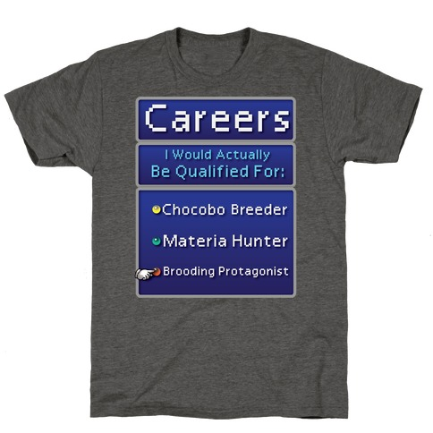 Careers I Would Actually Be Qualified For: Chocobo Breeder T-Shirt