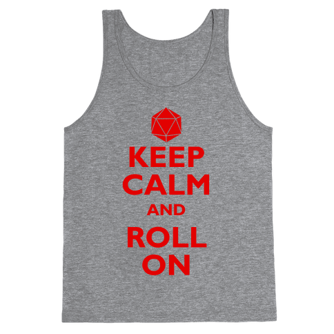 Keep Calm And Roll On Tank Top