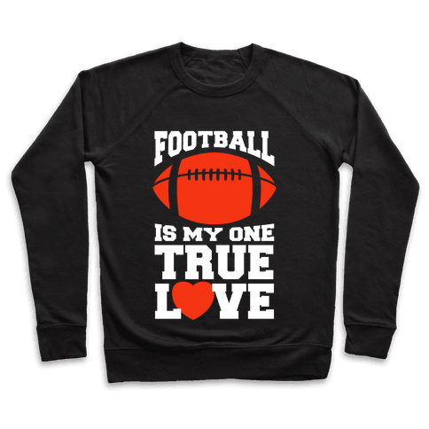 Football Is My One True Love Pullover