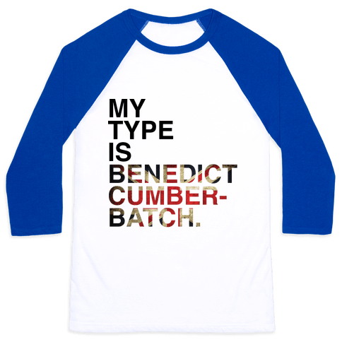 My Type Is Benedict Cumberbatch. Baseball Tee