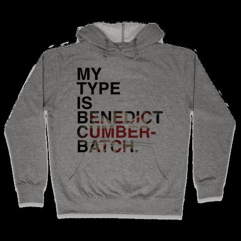 My Type Is Benedict Cumberbatch. Hooded Sweatshirt