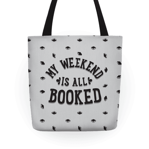 My Weekend is all Booked Tote