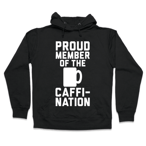 Proud Member Of The Caffi-Nation Hooded Sweatshirt