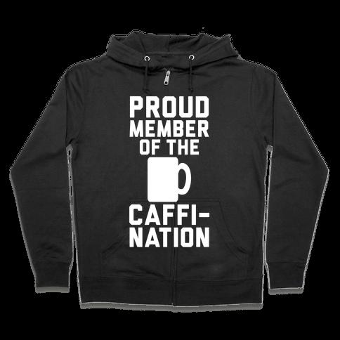 Proud Member Of The Caffi-Nation Zip Hoodie