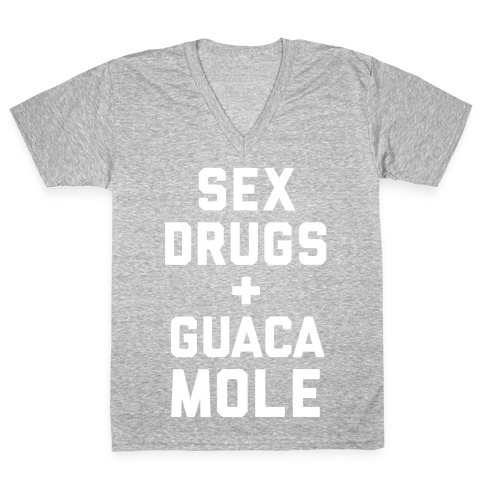 Sex Drugs and Guacamole V-Neck Tee Shirt