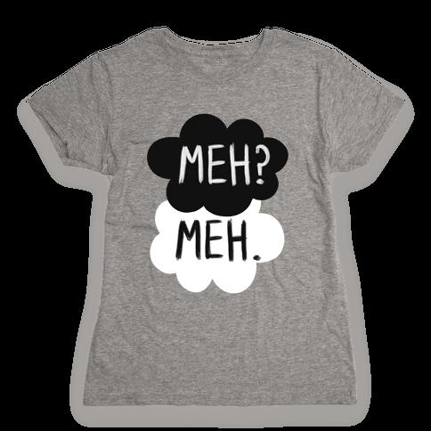 Meh? Meh. Womens T-Shirt