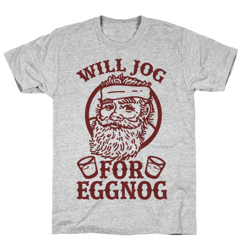 Will Jog For Eggnog Mens T-Shirt