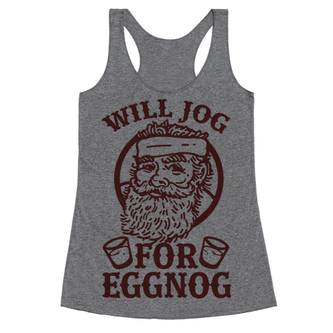 Will Jog For Eggnog Racerback Tank Top