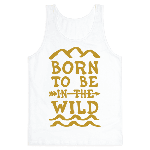 Born To Be In The Wild Tank Top