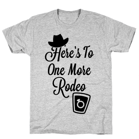 Here's To One More Rodeo Mens T-Shirt