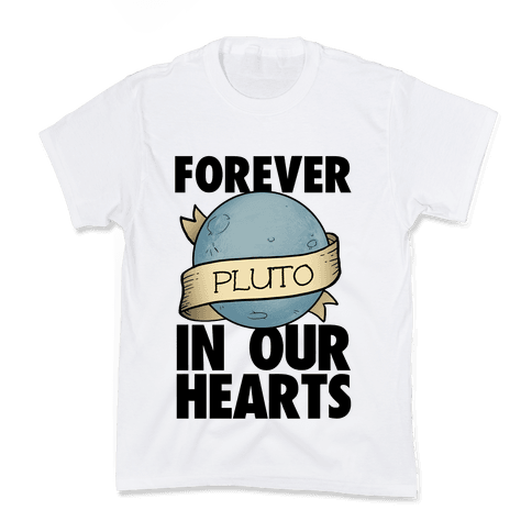 Pluto: Forever in our Hearts Kids T-Shirt