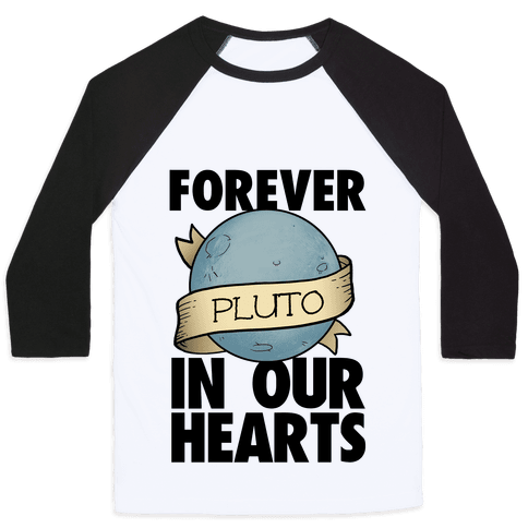 Pluto: Forever in our Hearts Baseball Tee