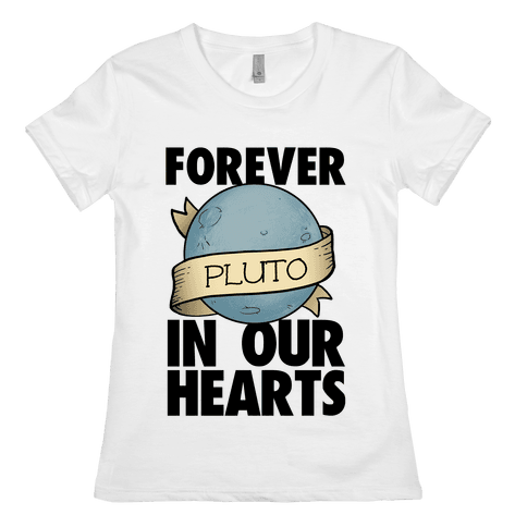 Pluto: Forever in our Hearts Womens T-Shirt