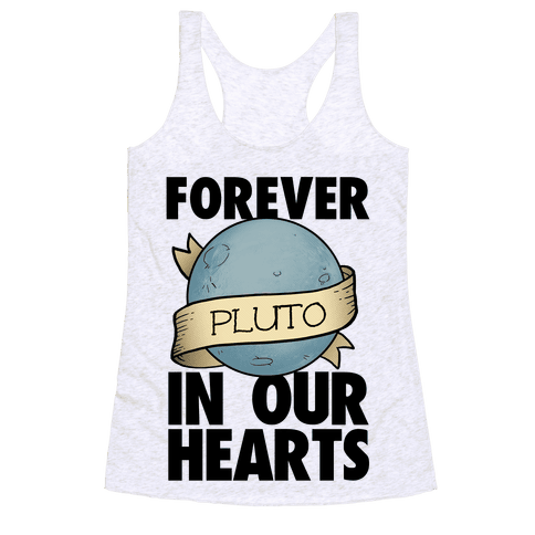Pluto: Forever in our Hearts Racerback Tank Top
