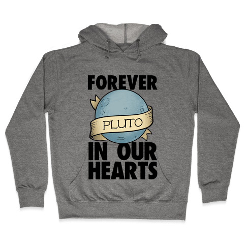 Pluto: Forever in our Hearts Hooded Sweatshirt