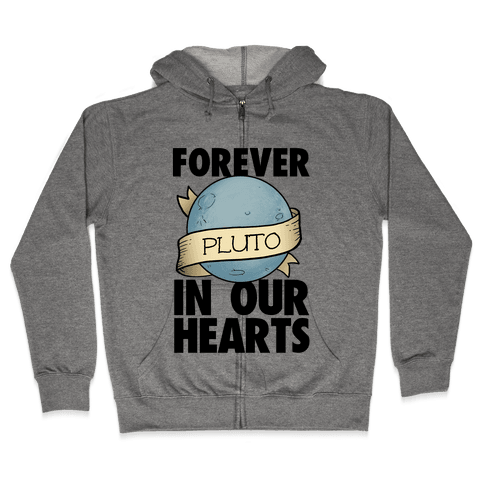 Pluto: Forever in our Hearts Zip Hoodie