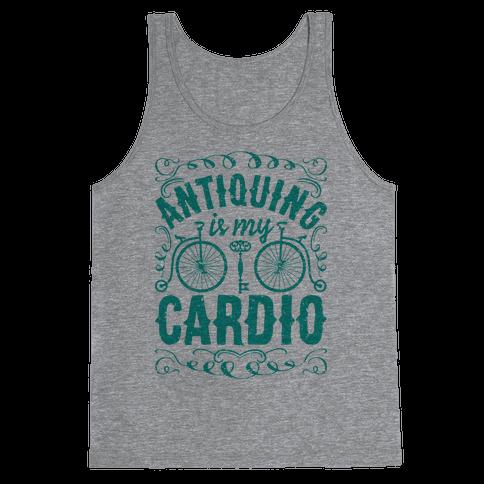 Antiquing Is My Cardio Tank Top