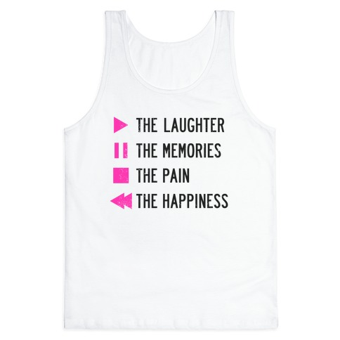 Play The Laughter, Pause The Memories Tank Top