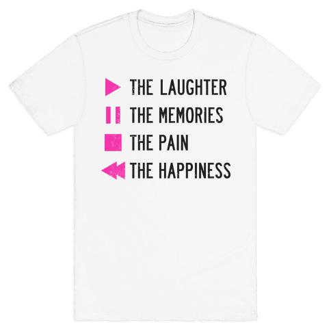 Play The Laughter, Pause The Memories Mens T-Shirt