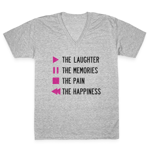 Play The Laughter, Pause The Memories V-Neck Tee Shirt