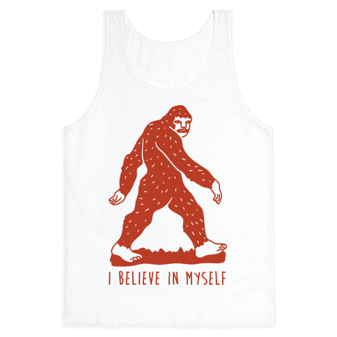 I Believe In Myself Bigfoot Tank Top