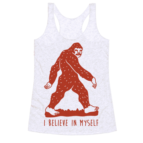 I Believe In Myself Bigfoot Racerback Tank Top