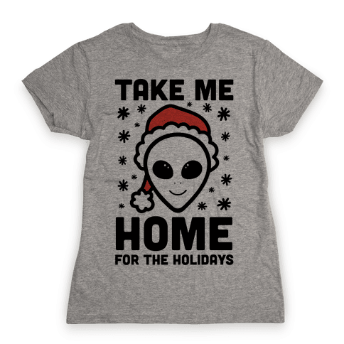 Take Me Home For The Holidays Womens T-Shirt