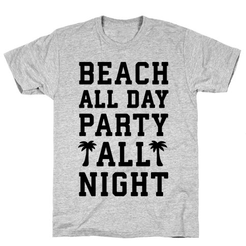 Beach All Day Party All Night Mens T-Shirt