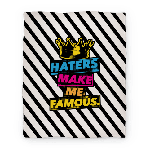 Haters Make Me Famous Blanket
