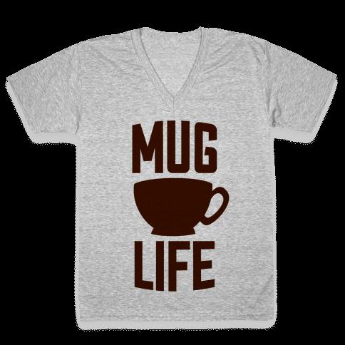Mug Life V-Neck Tee Shirt