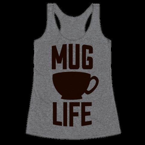 Mug Life Racerback Tank Top