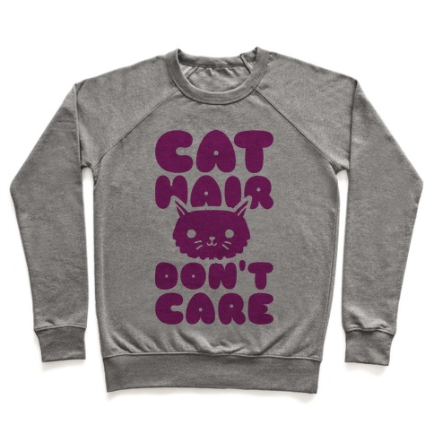 Cat Hair Don't Care Pullover