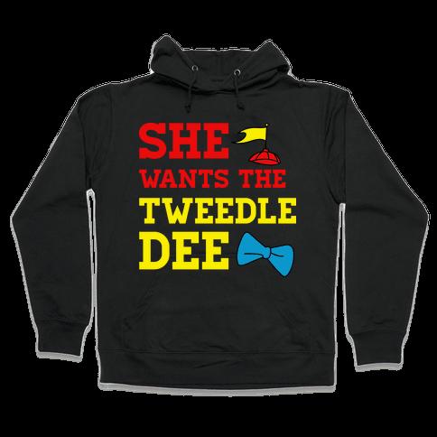 She Wants The Tweedle Dee Hooded Sweatshirt
