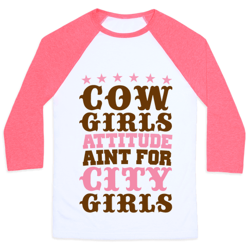 Cowgirls Attitude Ain't For City Girls