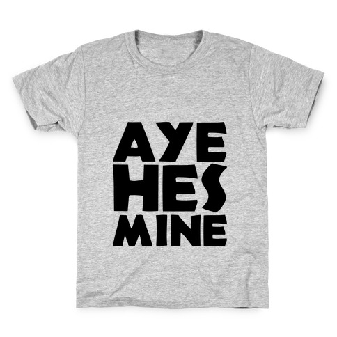 Aye He's Mine Kids T-Shirt