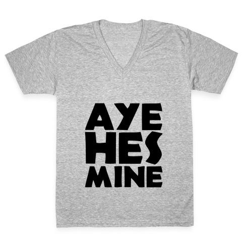 Aye He's Mine V-Neck Tee Shirt