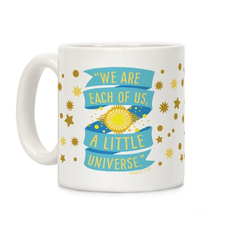 We Are Each Of Us A Little Universe Coffee Mug