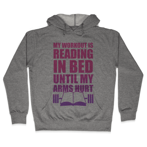 My Workout Is Reading In Bed Hooded Sweatshirt