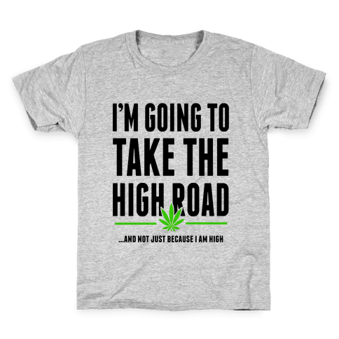 I'm Going to Take the High Road... Kids T-Shirt