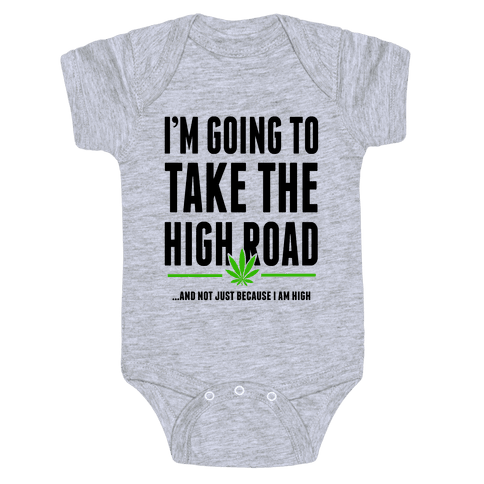 I'm Going to Take the High Road... Baby Onesy