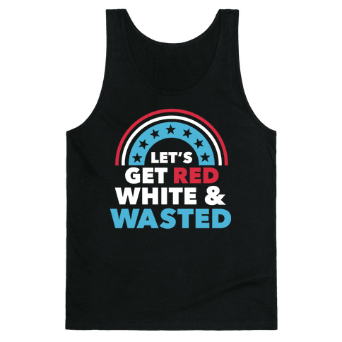Let's Get Red, White and Wasted Tank Top