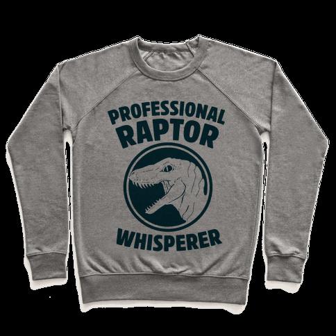 Professional Raptor Whisperer Pullover