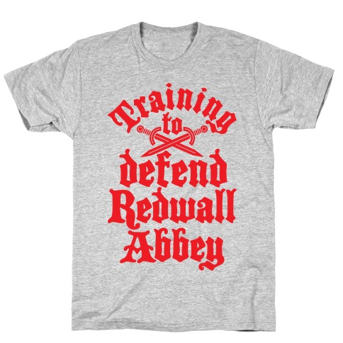 Training To Defend Redwall Abbey T-Shirt