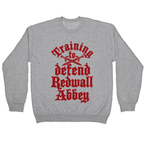 Training To Defend Redwall Abbey Pullover