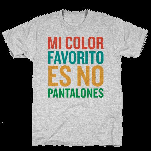 Mi Color Favorito Es No Pantalones Mens T-Shirt